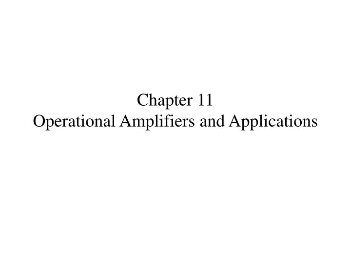 chapter 11 operational amplifiers and applications n.