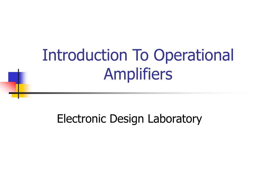 introduction to operational amplifiers l.