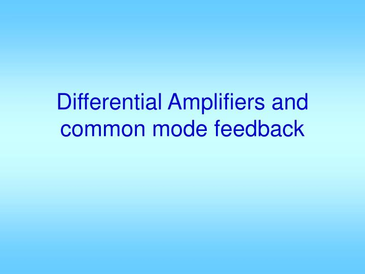 differential amplifiers and common mode feedback n.