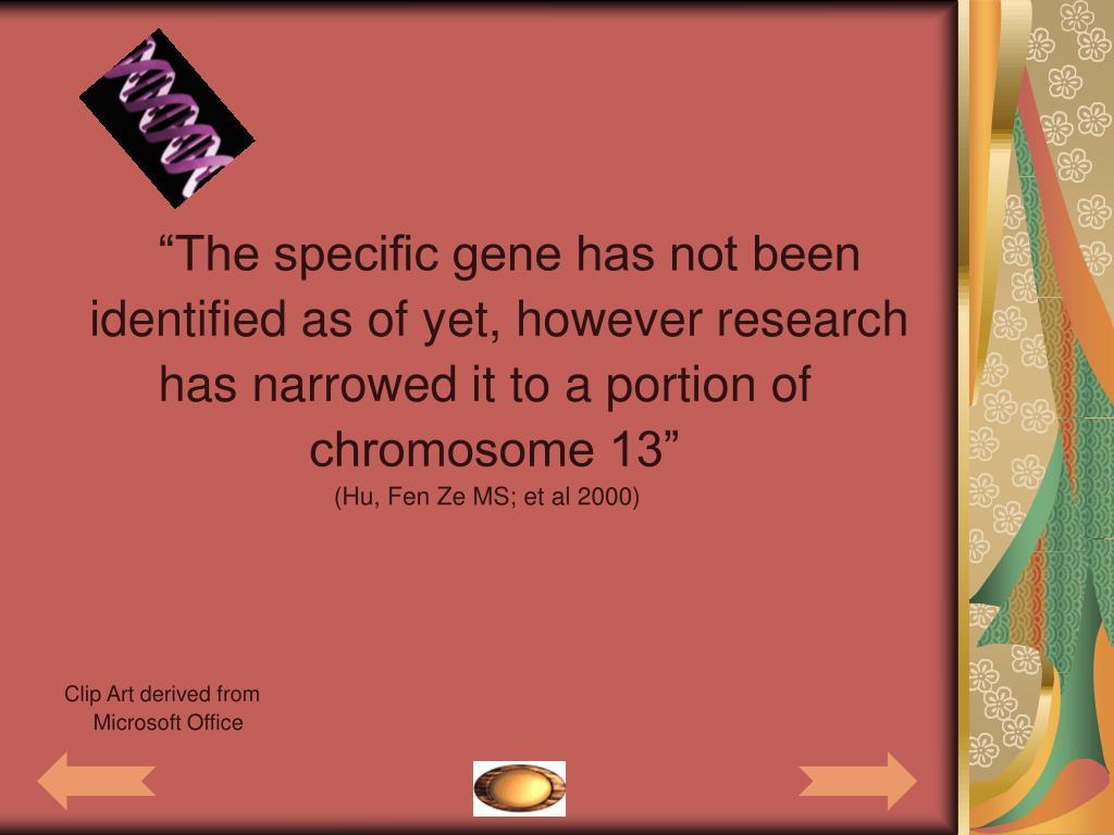 """The specific gene has not been"
