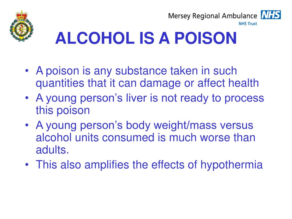ALCOHOL IS A POISON