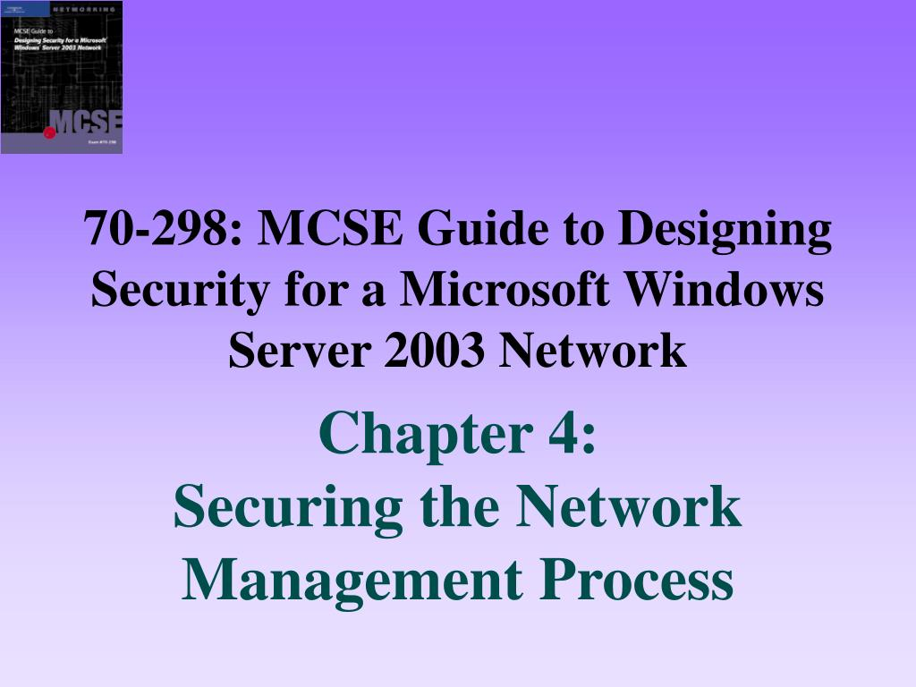 70 298 mcse guide to designing security for a microsoft windows server 2003 network l.