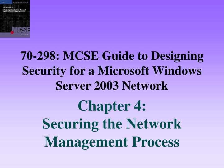 70 298 mcse guide to designing security for a microsoft windows server 2003 network