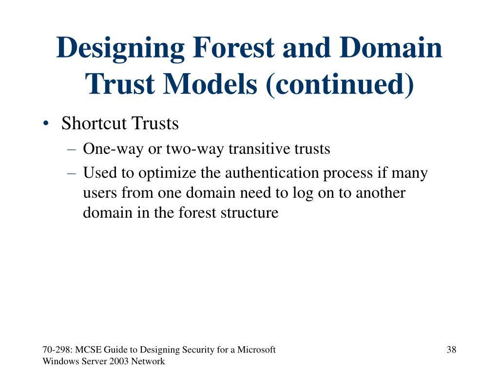 Designing Forest and Domain Trust Models (continued)