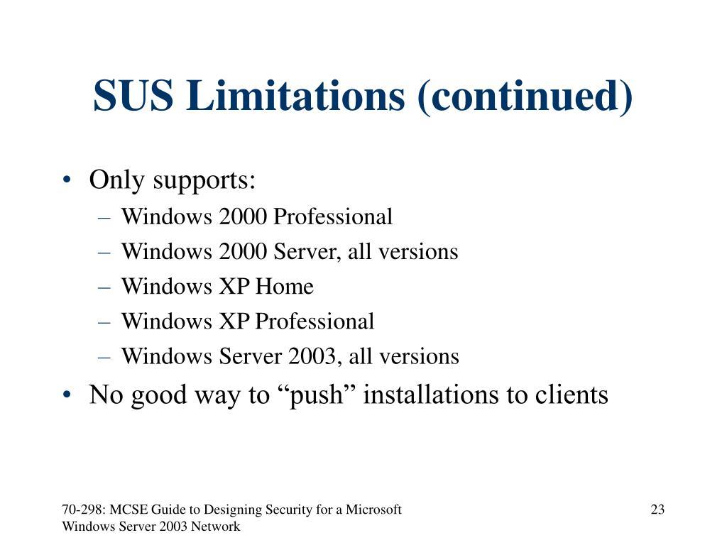 SUS Limitations (continued)