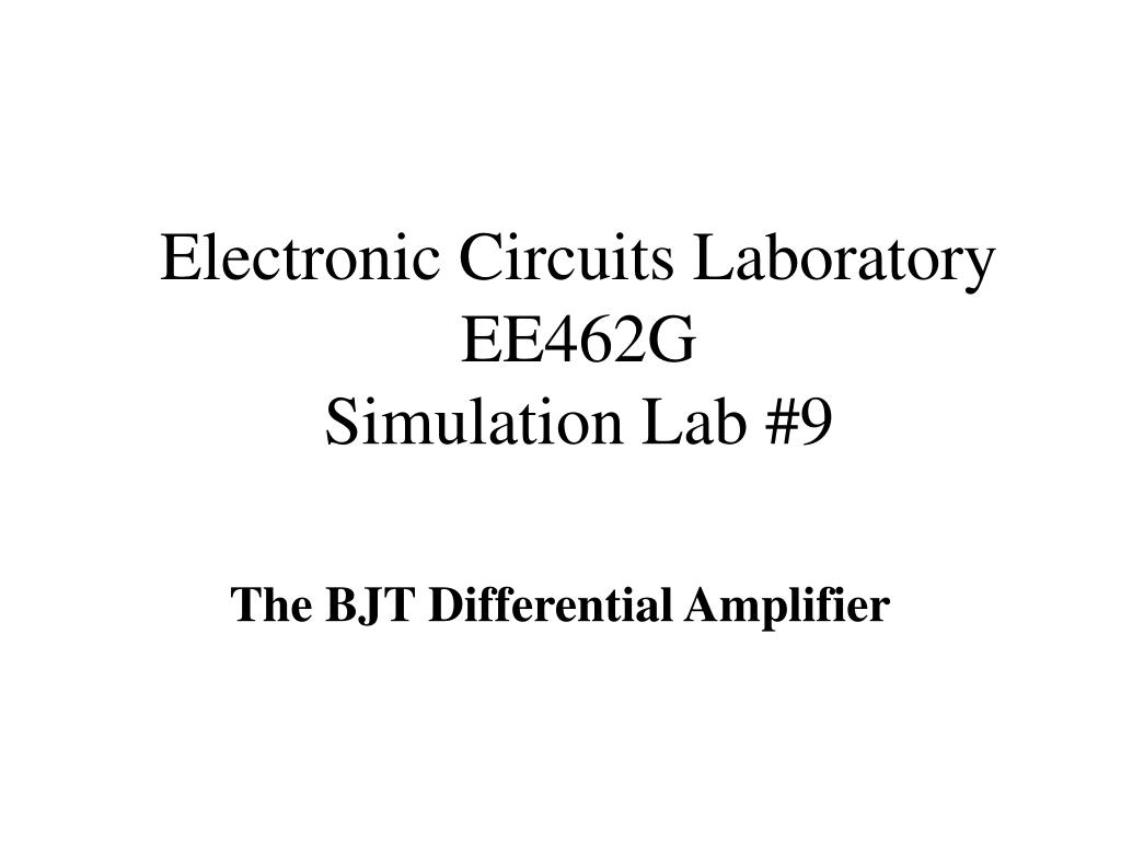 electronic circuits laboratory ee462g simulation lab 9 l.