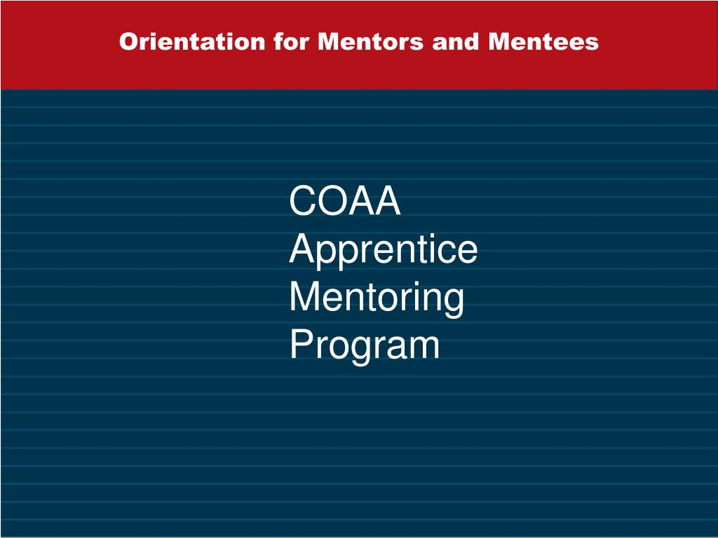 orientation for mentors and mentees l.