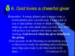 6 god loves a cheerful giver