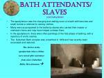 bath attendants slaves occupation