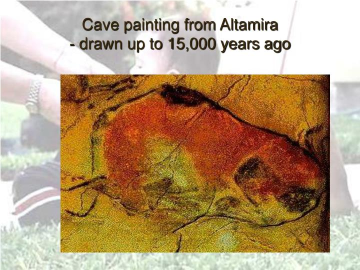 Cave painting from altamira drawn up to 15 000 years ago