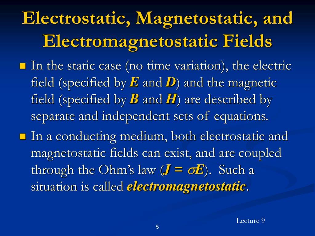 Electrostatic, Magnetostatic, and Electromagnetostatic Fields