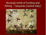 etruscan tomb of hunting and fishing tarquinia central italy