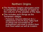 northern origins