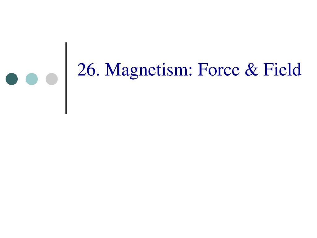 26 magnetism force field l.