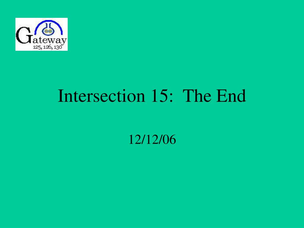 intersection 15 the end l.