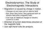 electrodynamics the study of electromagnetic interactions