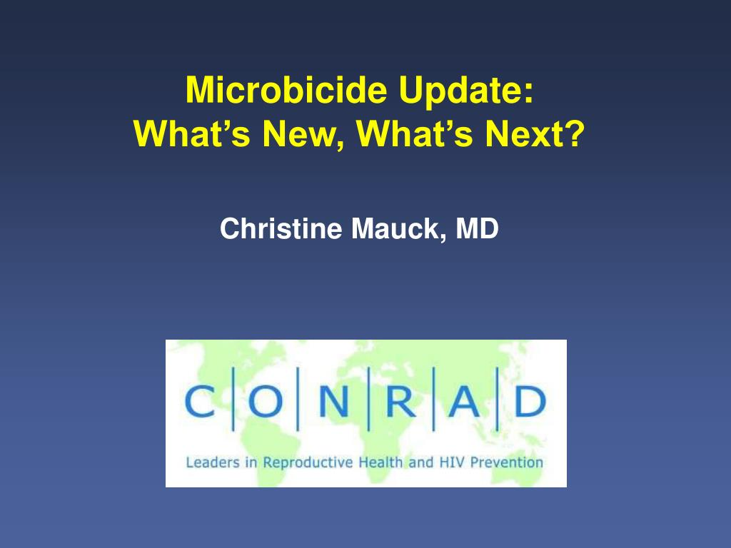 microbicide update what s new what s next l.