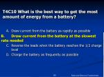 t4c10 what is the best way to get the most amount of energy from a battery85
