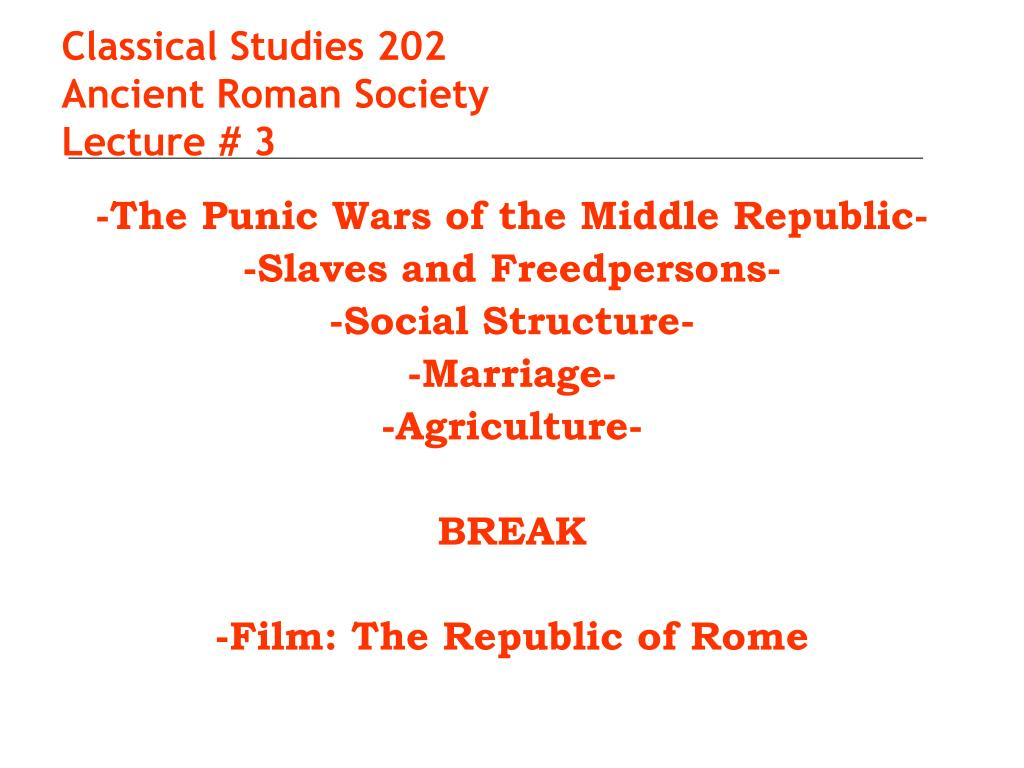 classical studies 202 ancient roman society lecture 3 l.