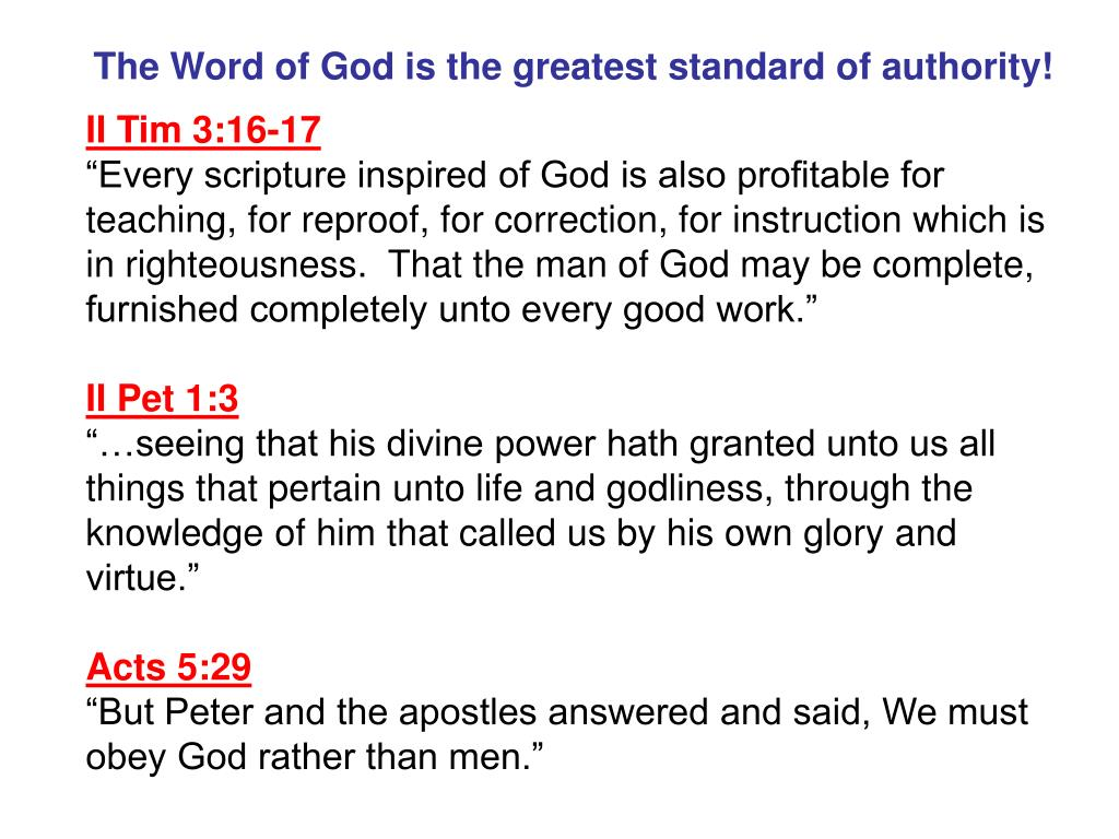 The Word of God is the greatest standard of authority!