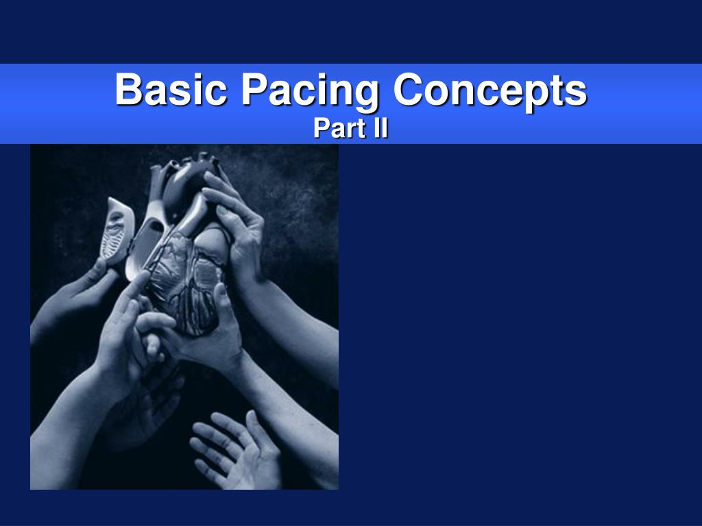 basic pacing concepts part ii l.