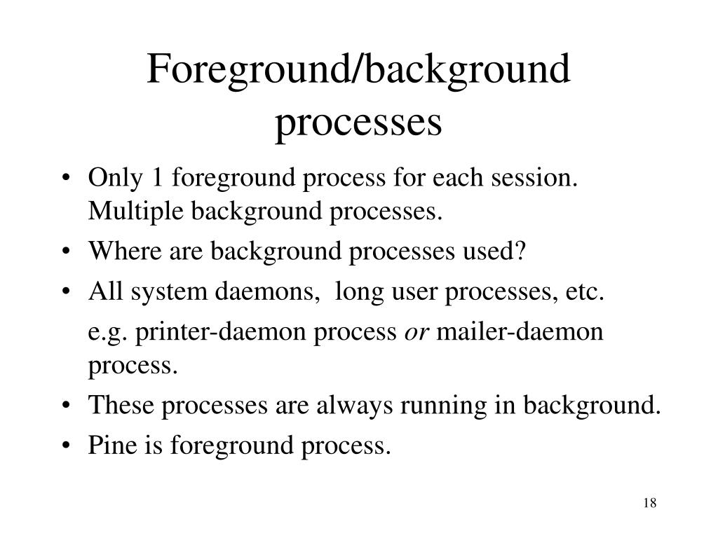 Foreground/background processes