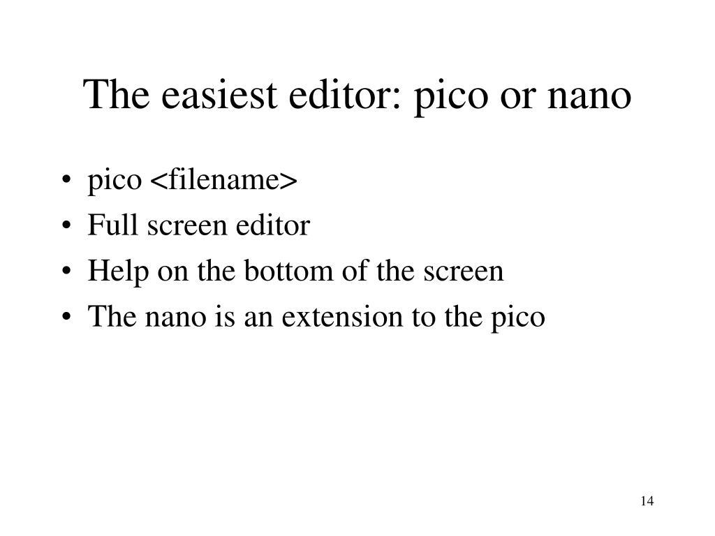 The easiest editor: pico or nano