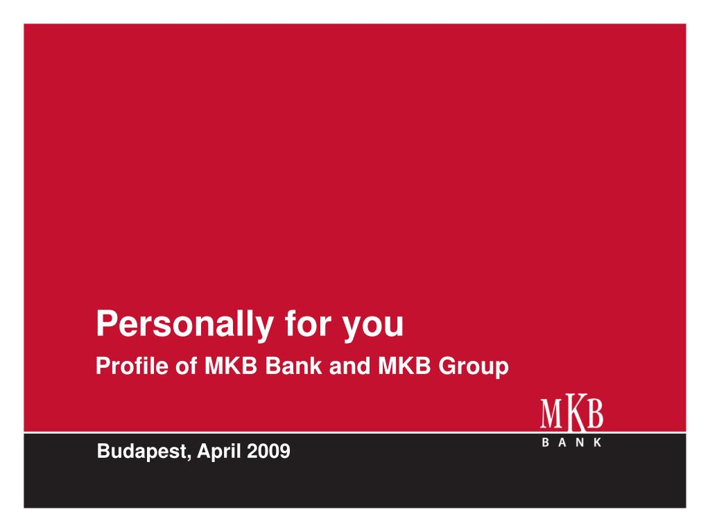 personally for you profile of mkb bank and mkb group l.