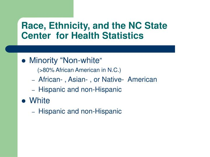 Race ethnicity and the nc state center for health statistics
