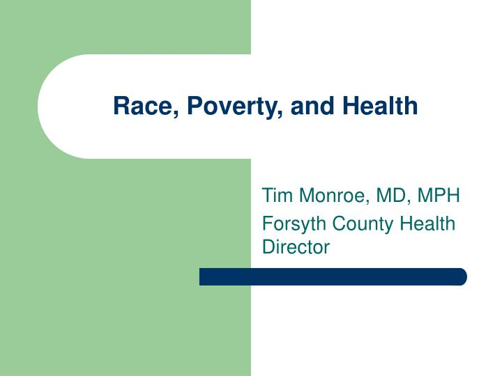 Race poverty and health
