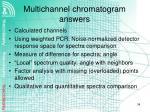multichannel chromatogram answers