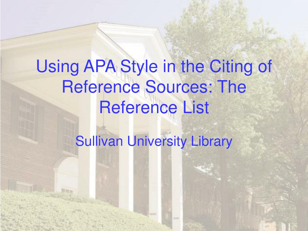using apa style in the citing of reference sources the reference list l.