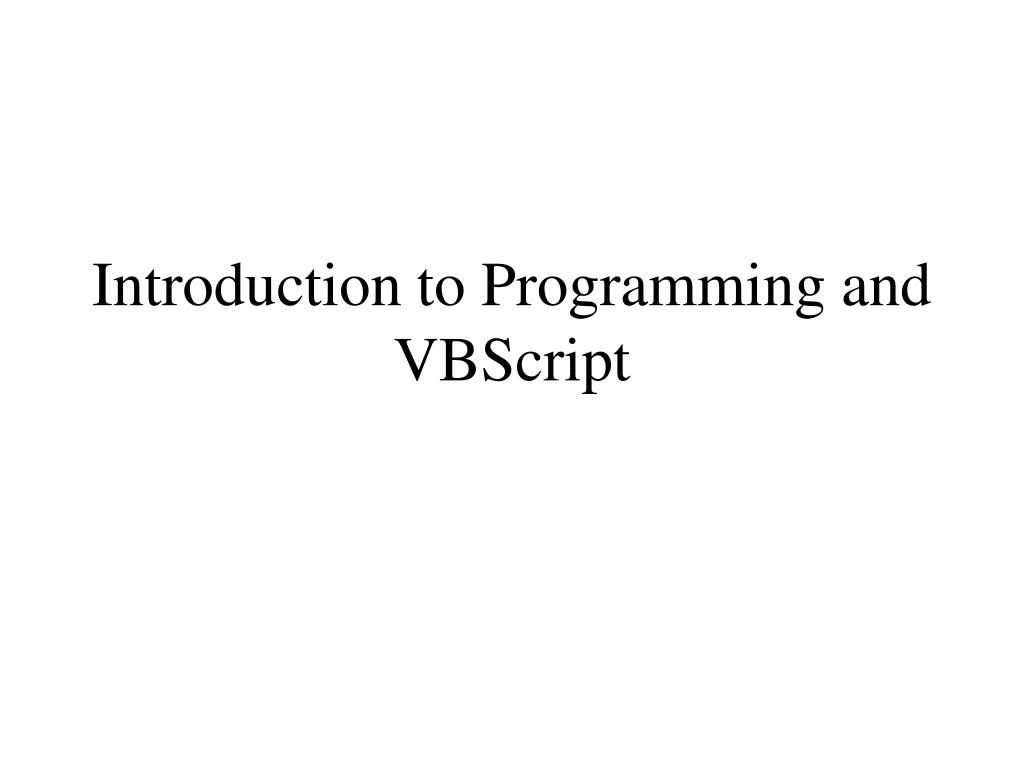 introduction to programming and vbscript l.