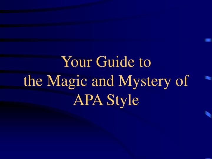 your guide to the magic and mystery of apa style n.