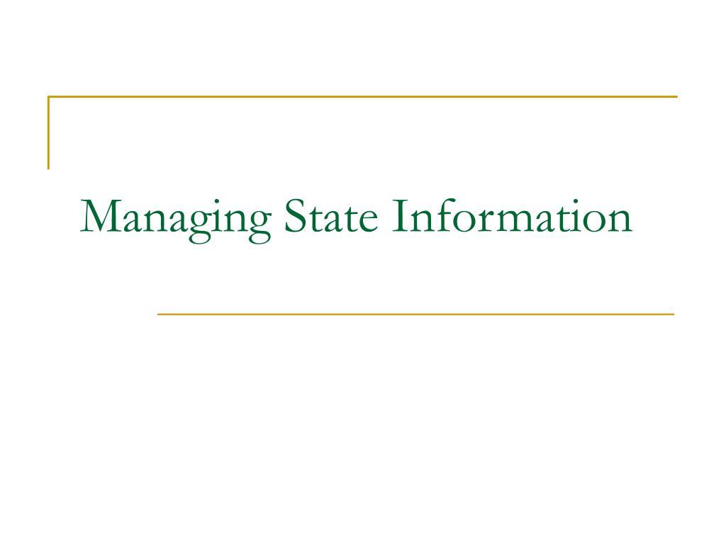 managing state information l.