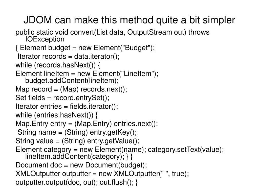 JDOM can make this method quite a bit simpler