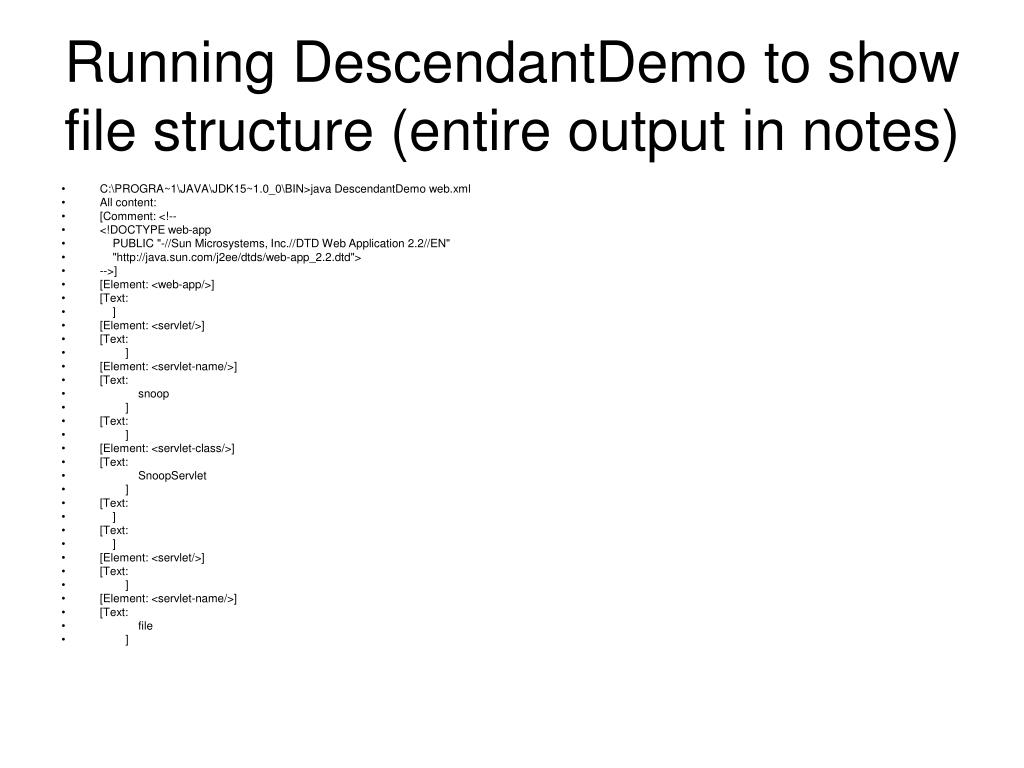 Running DescendantDemo to show file structure (entire output in notes)