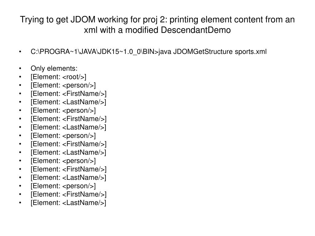 Trying to get JDOM working for proj 2: printing element content from an xml with a modified DescendantDemo