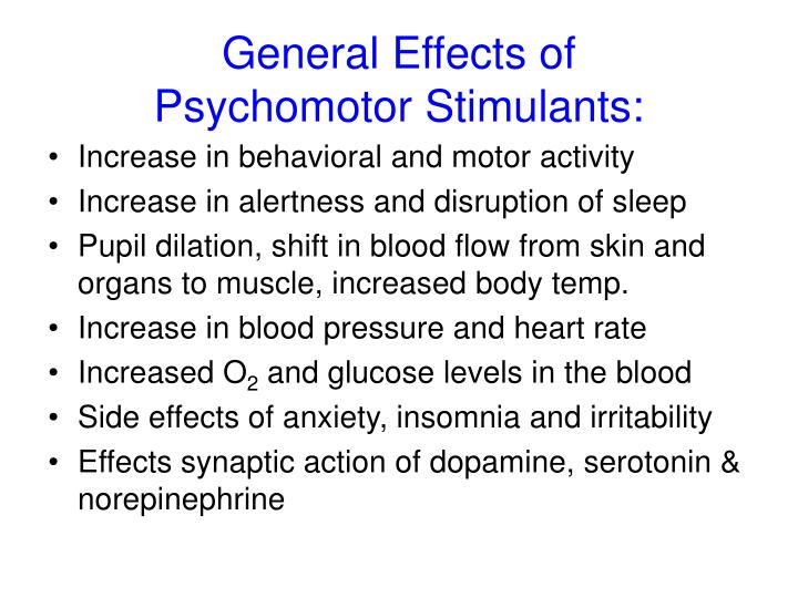 General effects of psychomotor stimulants