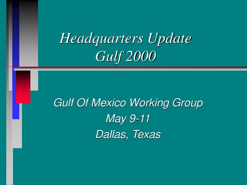 headquarters update gulf 2000 l.