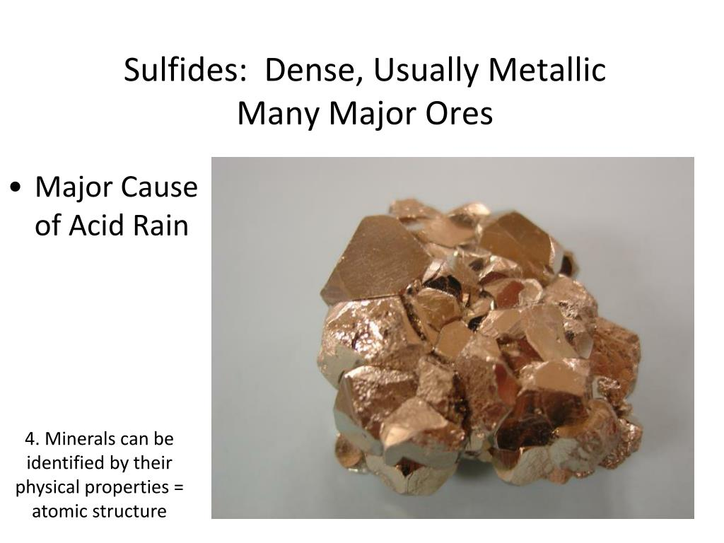 Sulfides:  Dense, Usually Metallic
