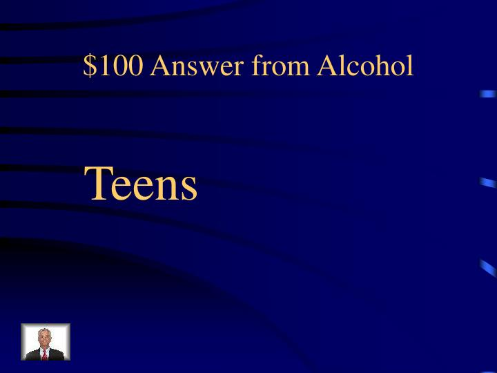 100 answer from alcohol