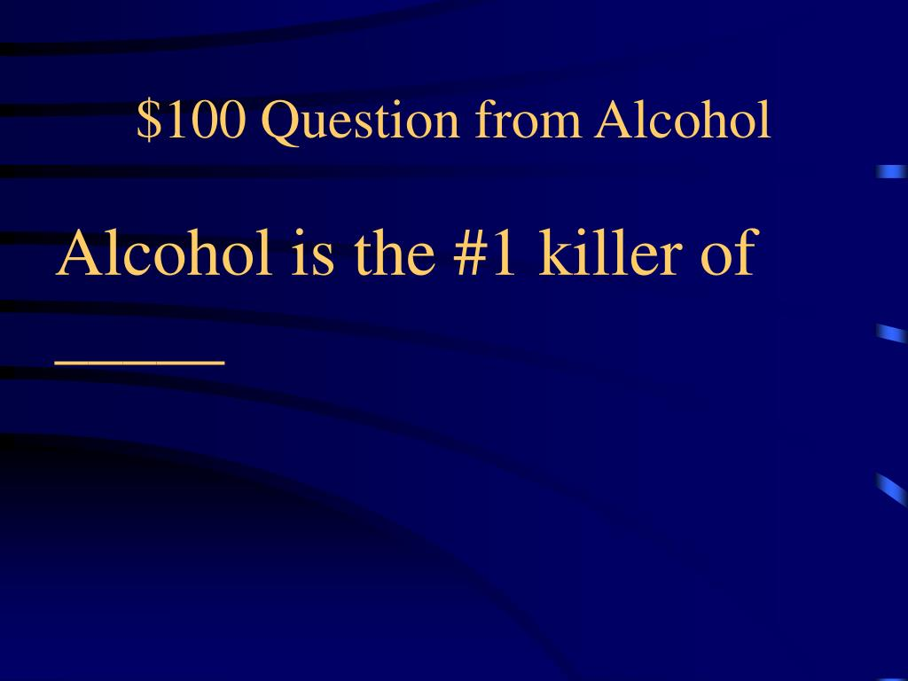 $100 Question from Alcohol