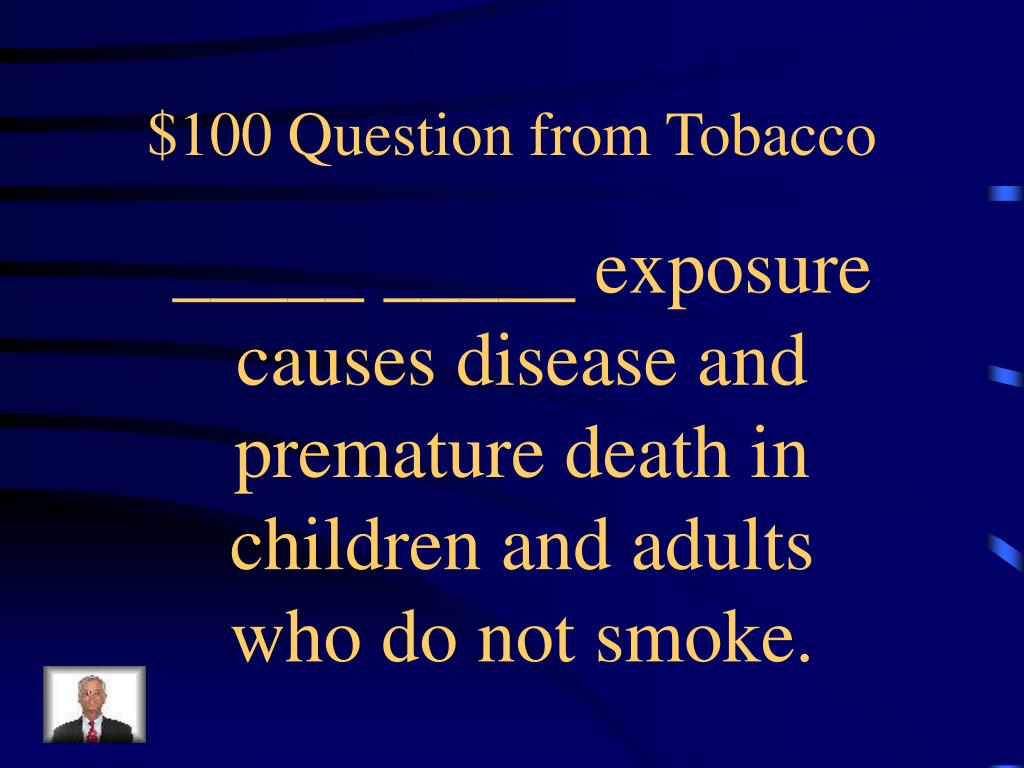 $100 Question from Tobacco