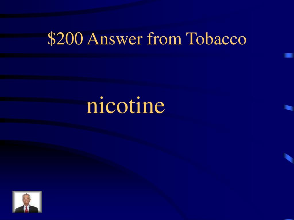 $200 Answer from Tobacco