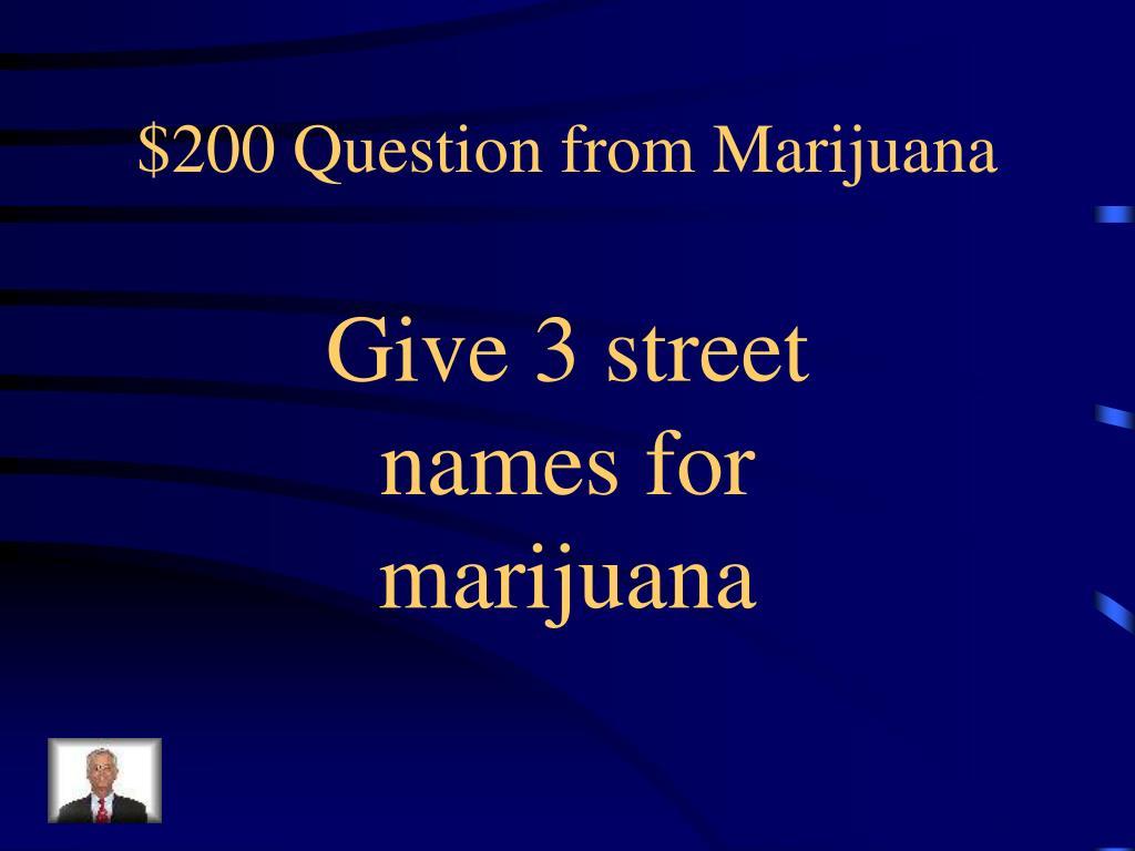 $200 Question from Marijuana