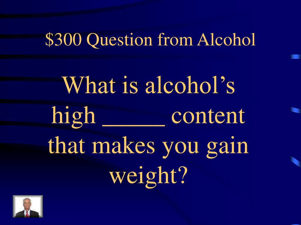 $300 Question from Alcohol