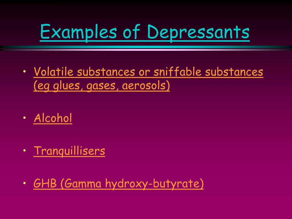 Examples of Depressants