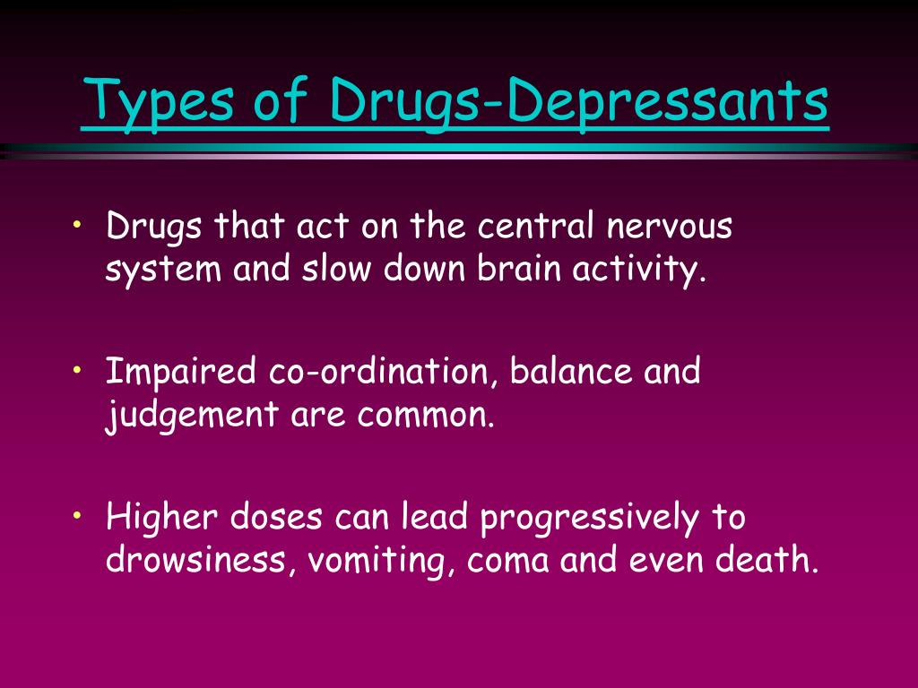Types of Drugs-Depressants