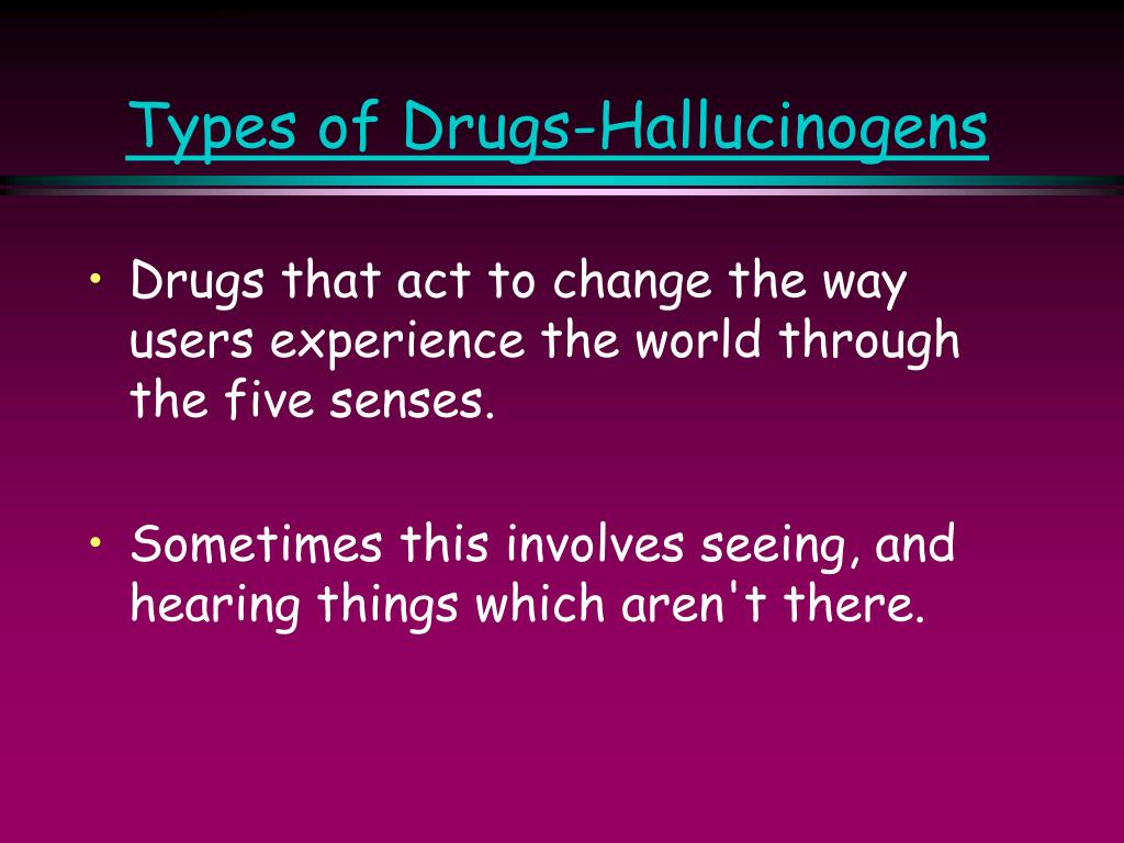 Types of Drugs-Hallucinogens